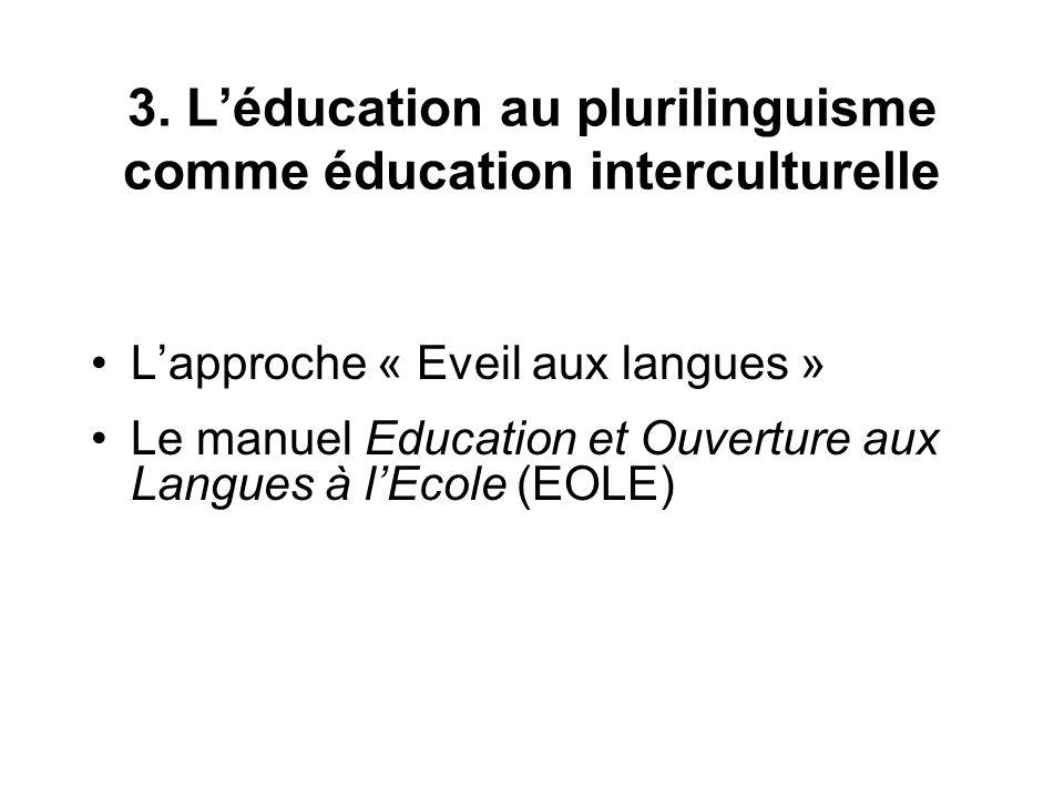 3. L'éducation au plurilinguisme comme éducation interculturelle