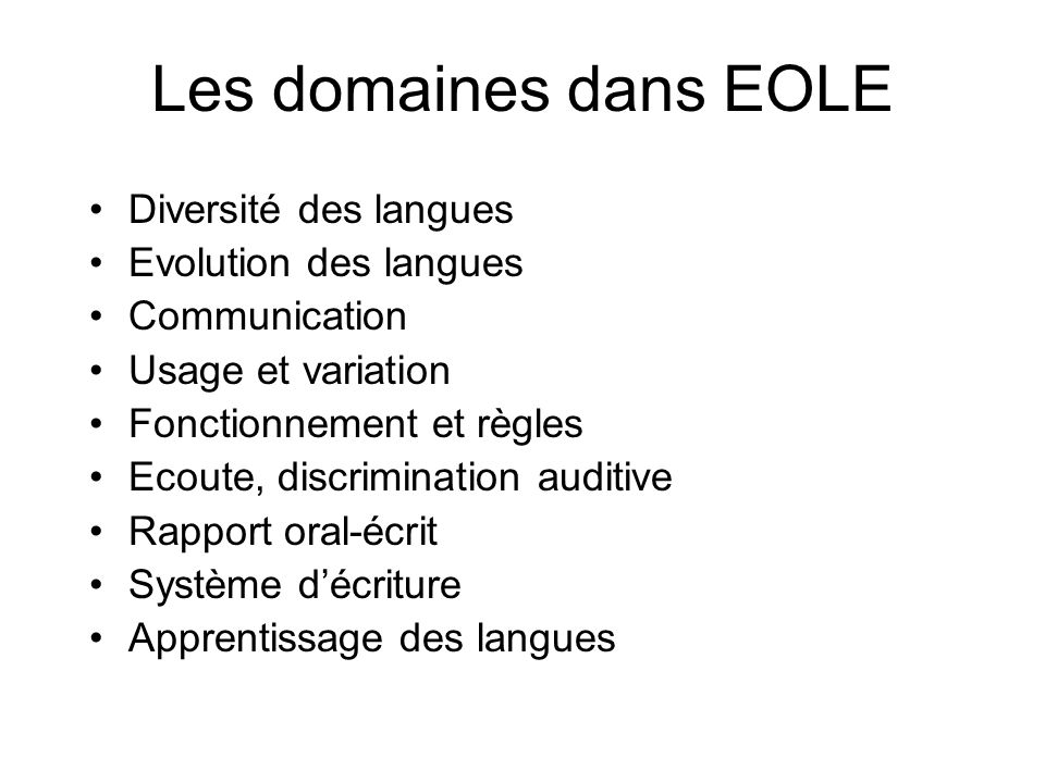 Les domaines dans EOLE Diversité des langues Evolution des langues