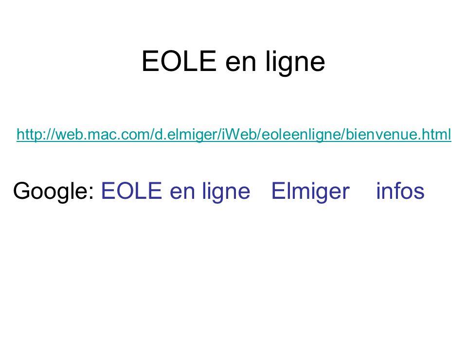 EOLE en ligne Google: EOLE en ligne Elmiger infos