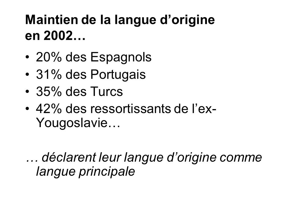 Maintien de la langue d'origine en 2002…