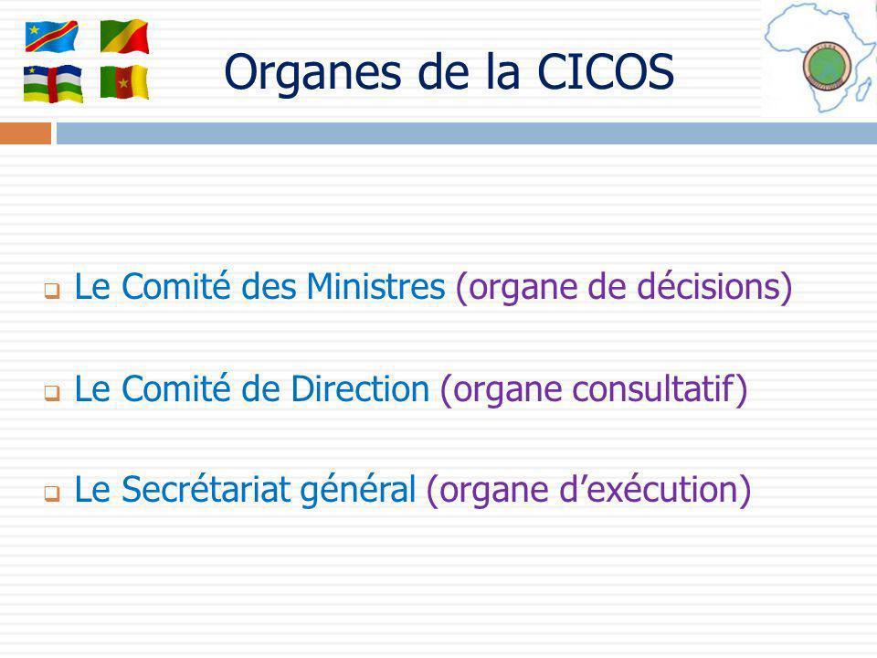 Organes de la CICOS Le Comité des Ministres (organe de décisions)