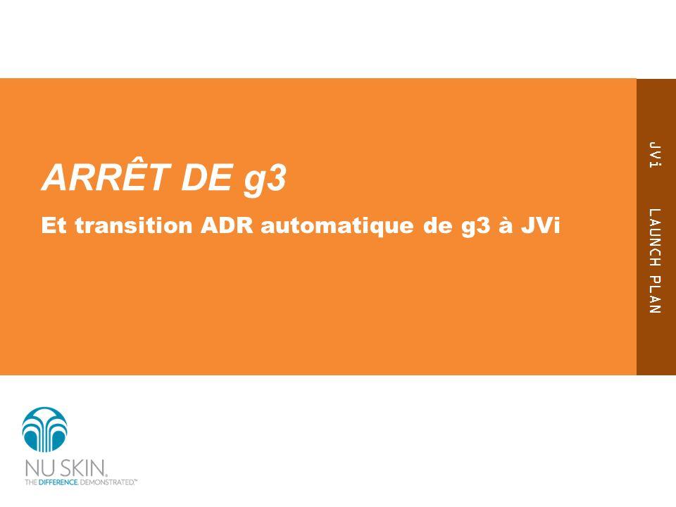 ARRÊT DE g3 Et transition ADR automatique de g3 à JVi