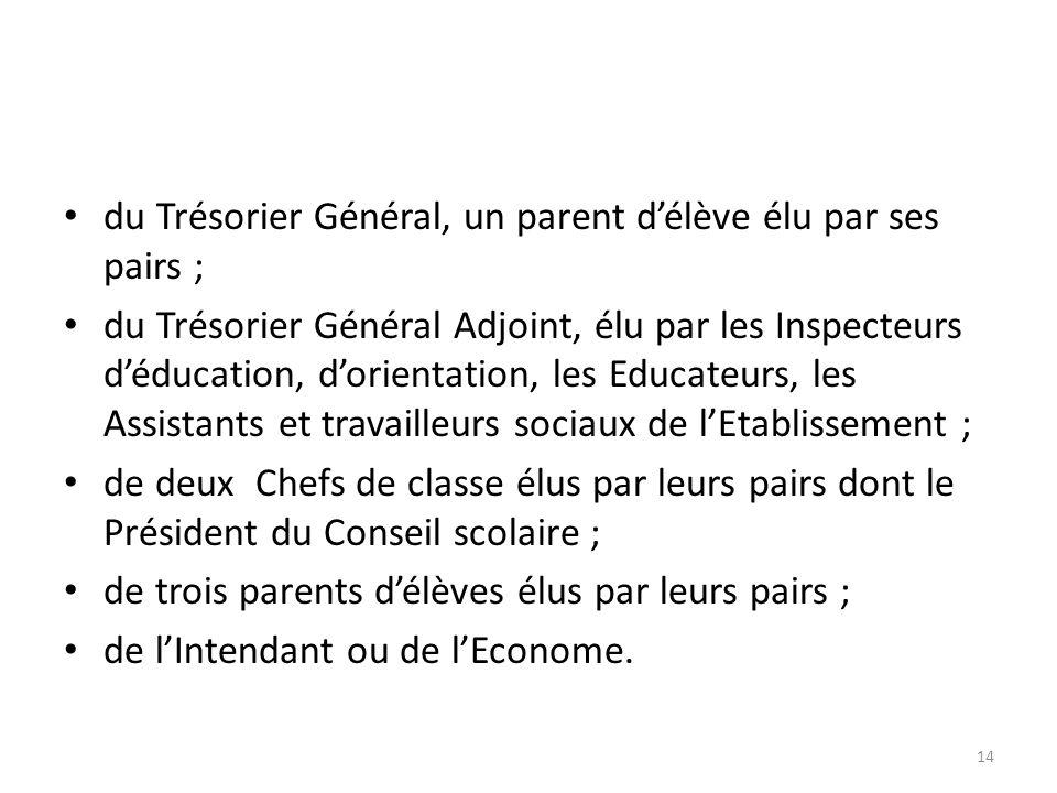 du Trésorier Général, un parent d'élève élu par ses pairs ;