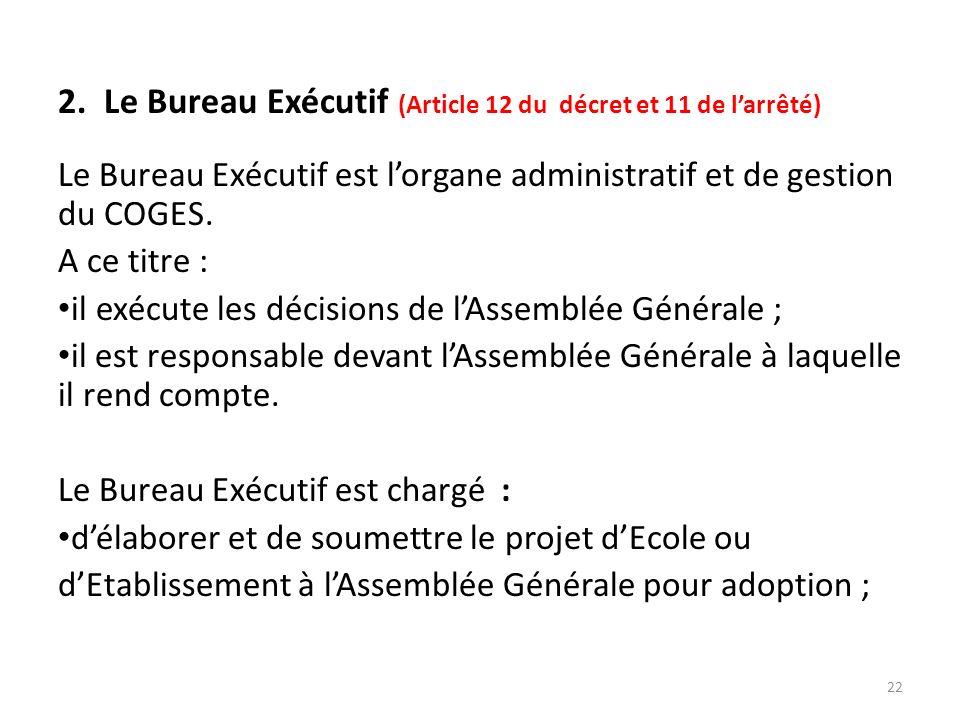 2. Le Bureau Exécutif (Article 12 du décret et 11 de l'arrêté)