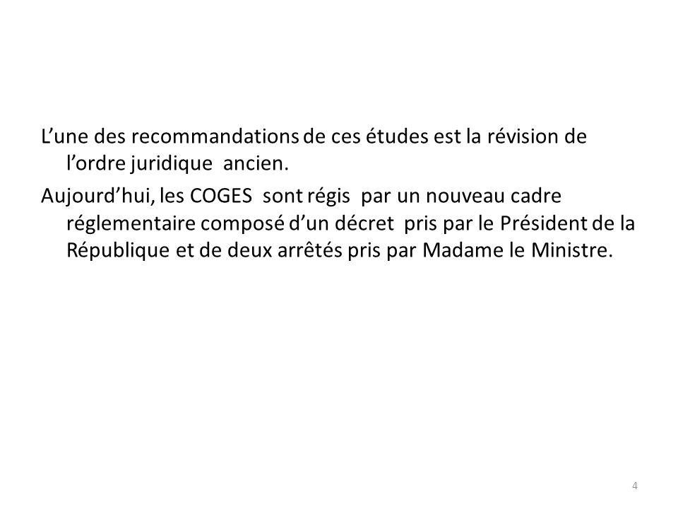 L'une des recommandations de ces études est la révision de l'ordre juridique ancien.