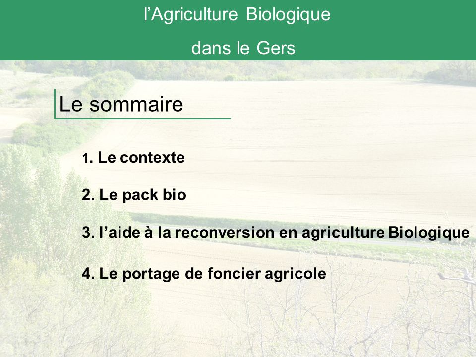 Le sommaire l'Agriculture Biologique dans le Gers 2. Le pack bio