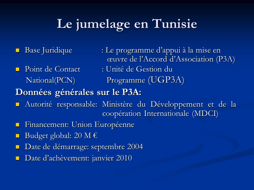 Le jumelage en Tunisie Données générales sur le P3A: