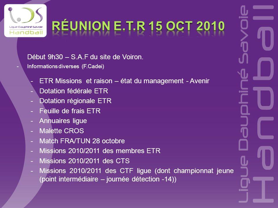 Réunion e.t.r 15 OCT 2010 Début 9h30 – S.A.F du site de Voiron.
