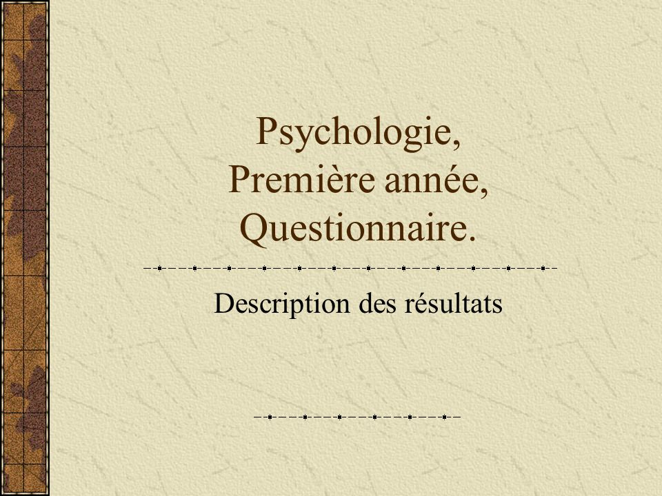 Psychologie, Première année, Questionnaire.