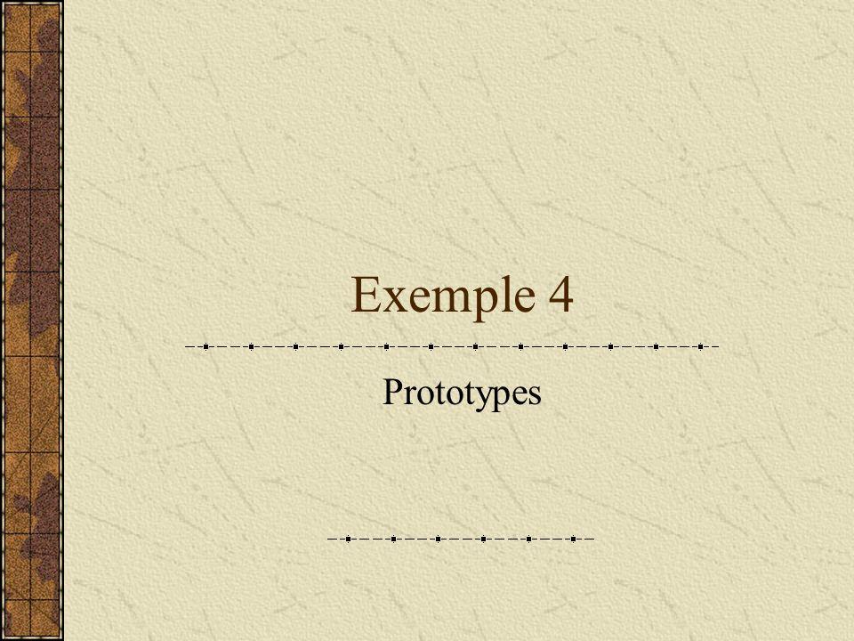 Exemple 4 Prototypes