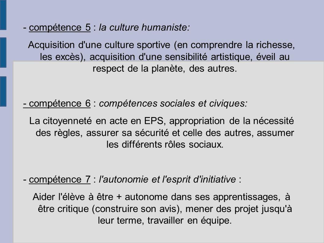 - compétence 5 : la culture humaniste: