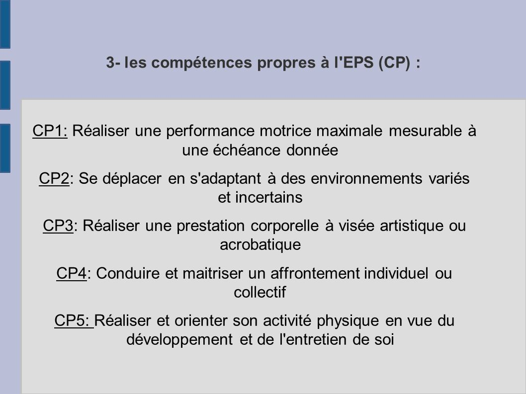 3- les compétences propres à l EPS (CP) :