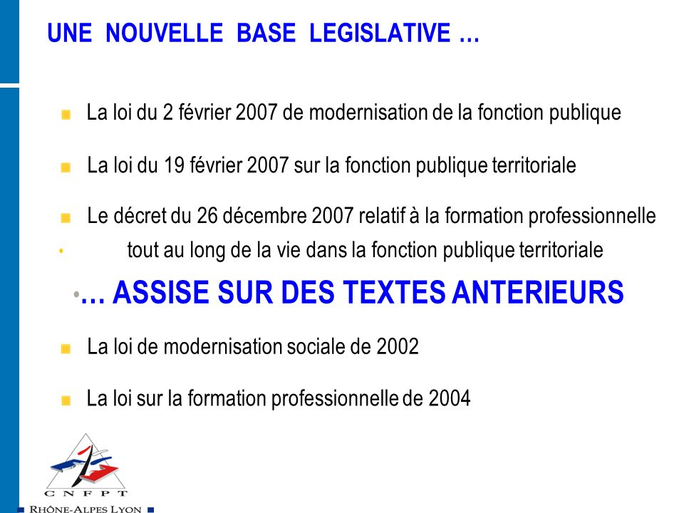 UNE NOUVELLE BASE LEGISLATIVE …