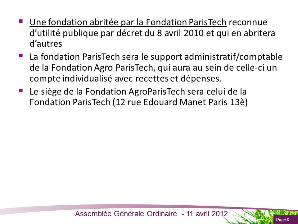 Une fondation abritée par la Fondation ParisTech reconnue d'utilité publique par décret du 8 avril 2010 et qui en abritera d'autres