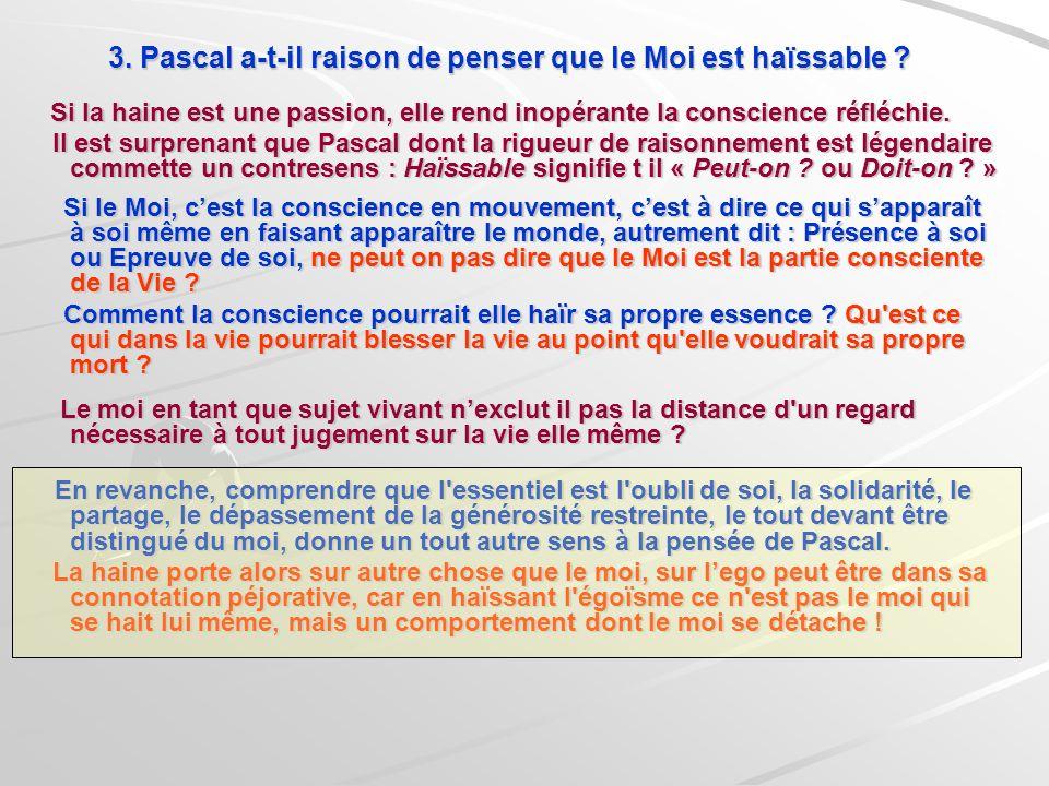 3. Pascal a-t-il raison de penser que le Moi est haïssable