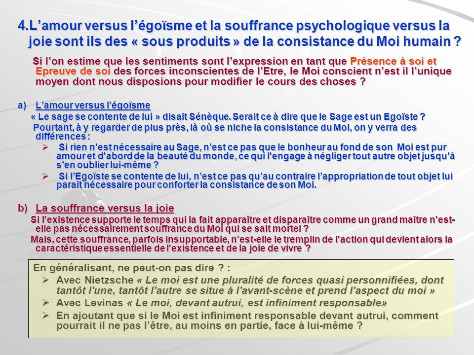 4.L'amour versus l'égoïsme et la souffrance psychologique versus la joie sont ils des « sous produits » de la consistance du Moi humain