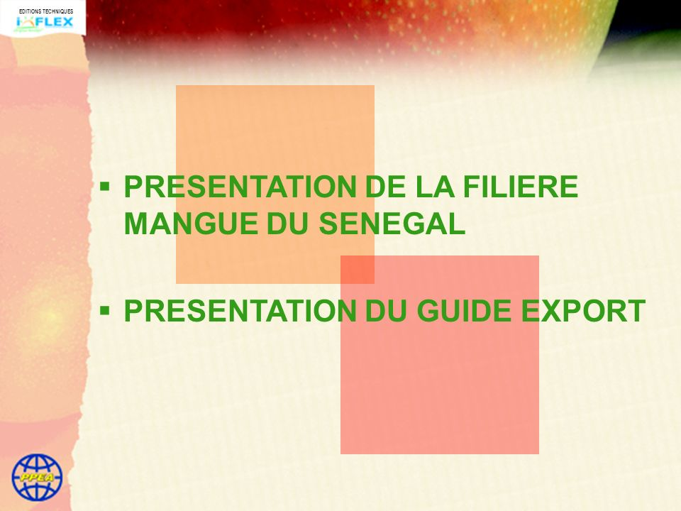 PRESENTATION DE LA FILIERE MANGUE DU SENEGAL