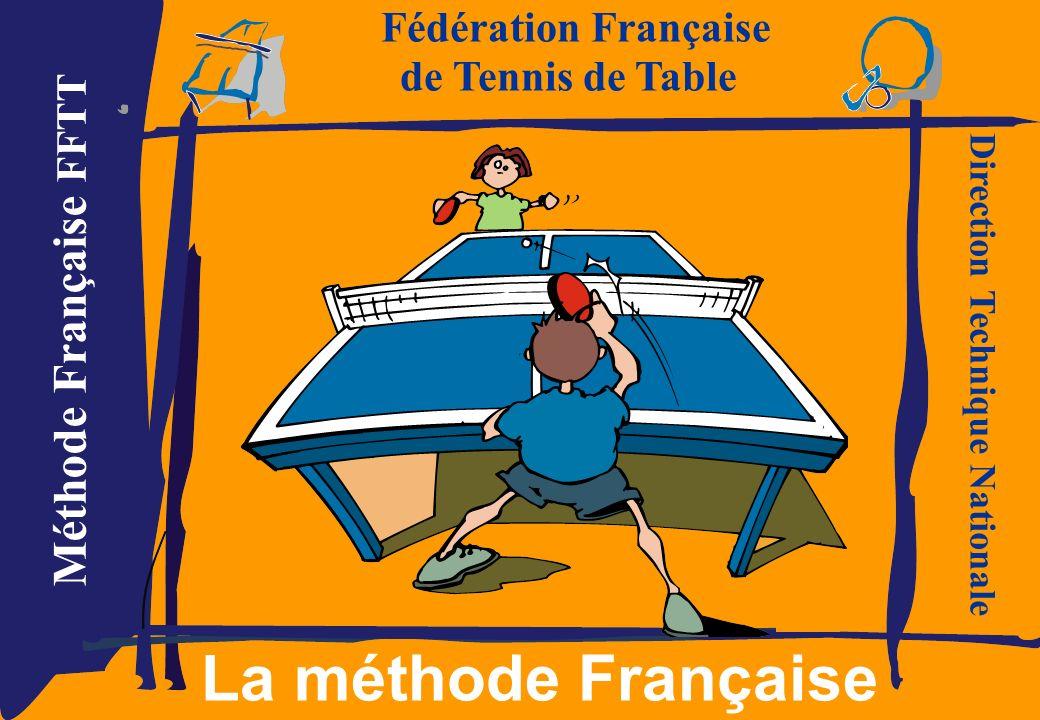 Fédération Française La méthode Française de Tennis de Table