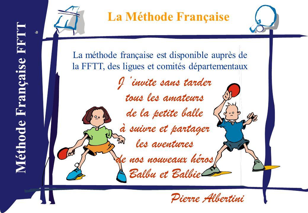 La Méthode Française La méthode française est disponible auprès de la FFTT, des ligues et comités départementaux.