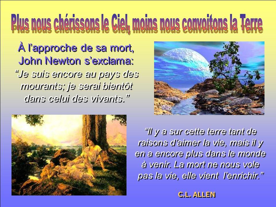 Plus nous chérissons le Ciel, moins nous convoitons la Terre