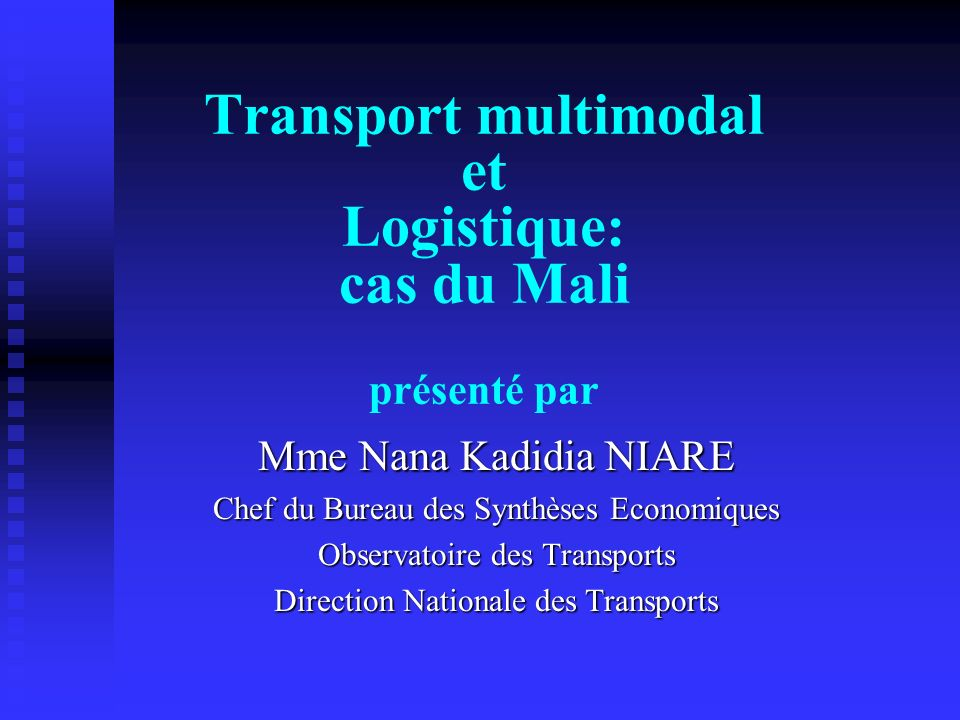 Transport multimodal et Logistique: cas du Mali présenté par