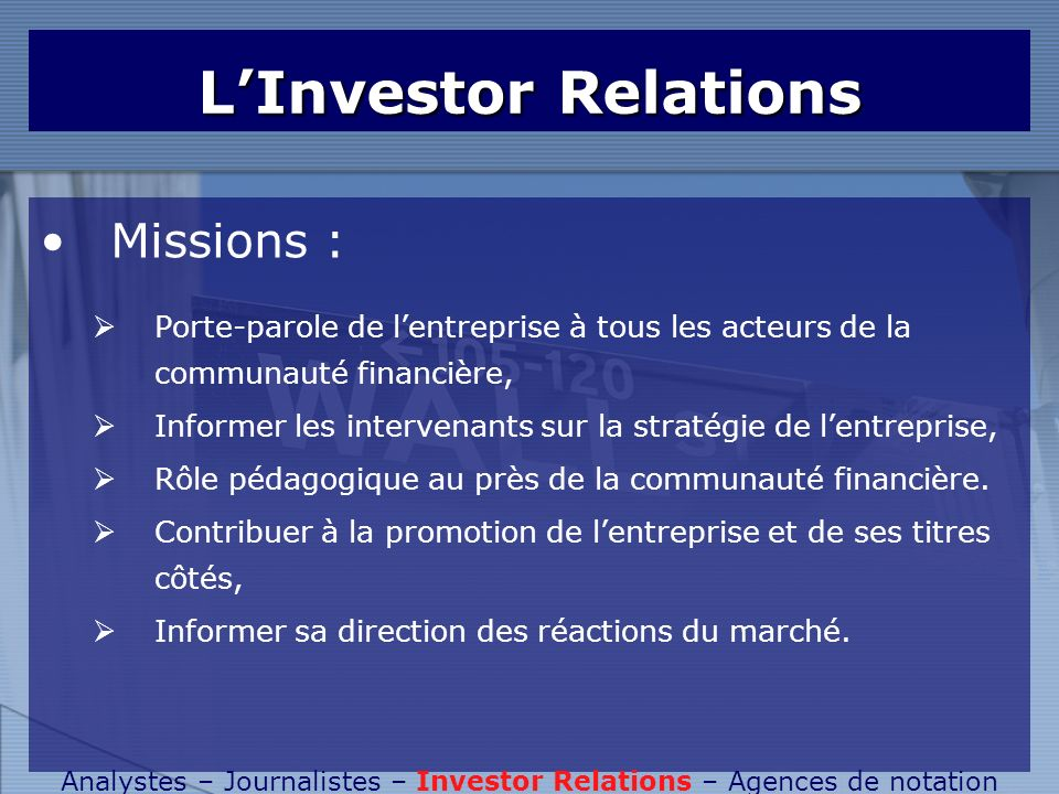 Analystes – Journalistes – Investor Relations – Agences de notation