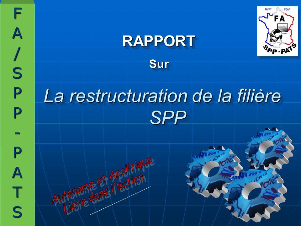 La restructuration de la filière SPP