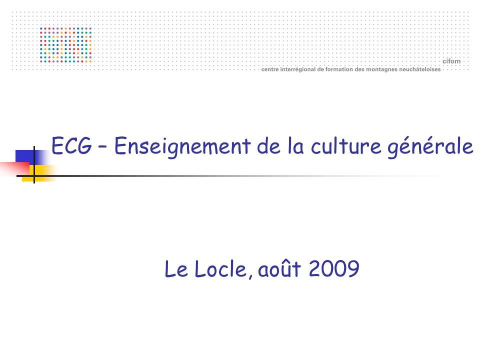 ECG – Enseignement de la culture générale Le Locle, août 2009