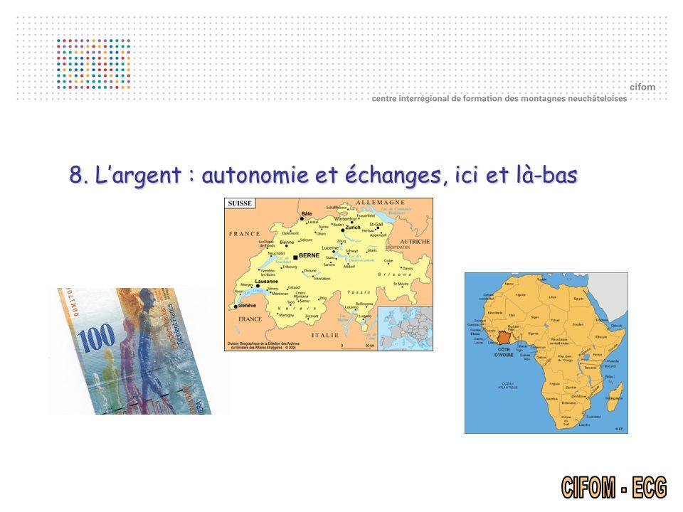 8. L'argent : autonomie et échanges, ici et là-bas