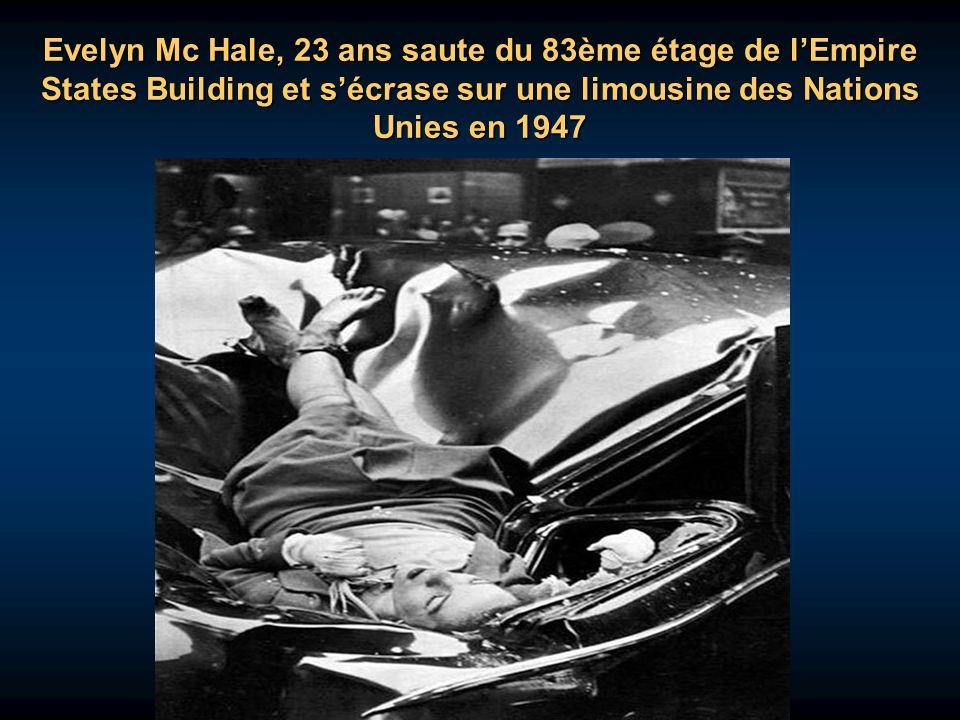Evelyn Mc Hale, 23 ans saute du 83ème étage de l'Empire States Building et s'écrase sur une limousine des Nations Unies en 1947