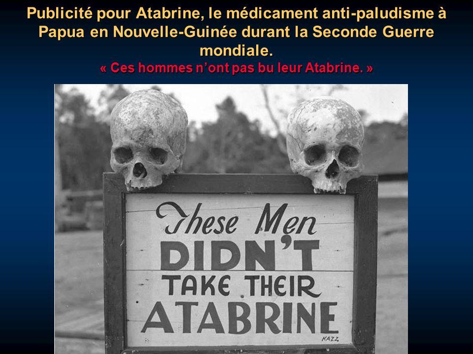 Publicité pour Atabrine, le médicament anti-paludisme à Papua en Nouvelle-Guinée durant la Seconde Guerre mondiale.