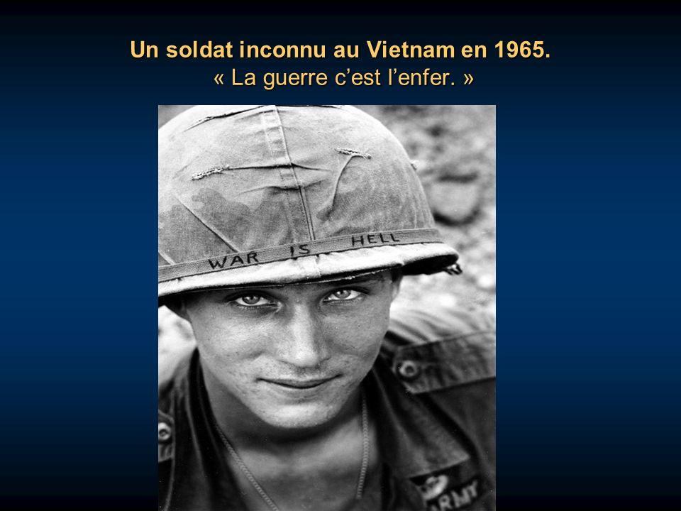 Un soldat inconnu au Vietnam en 1965. « La guerre c'est l'enfer. »
