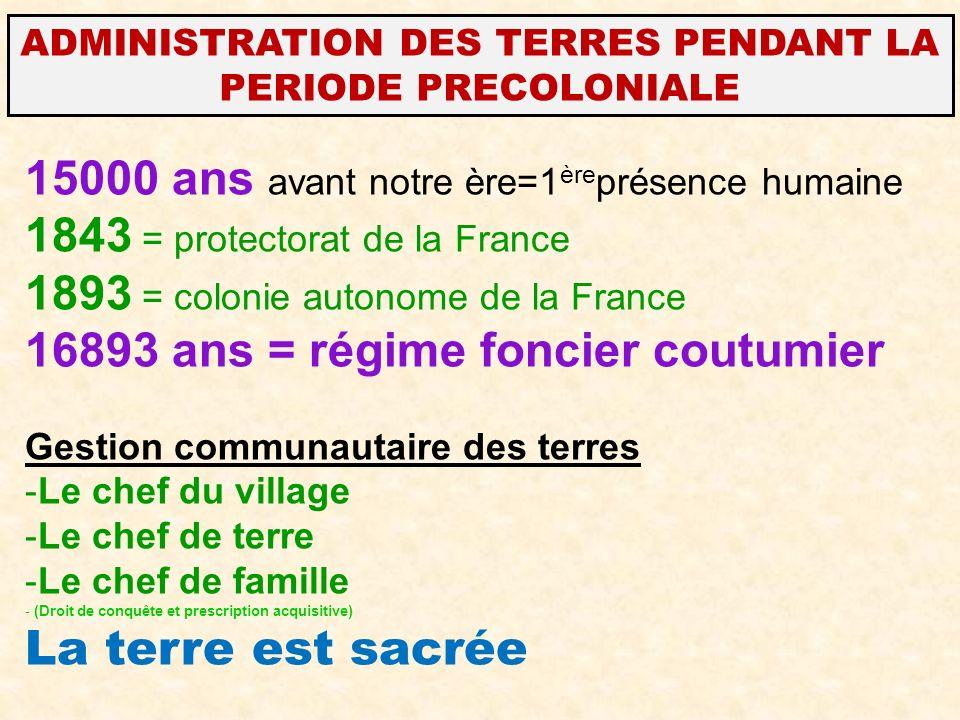 ADMINISTRATION DES TERRES PENDANT LA PERIODE PRECOLONIALE