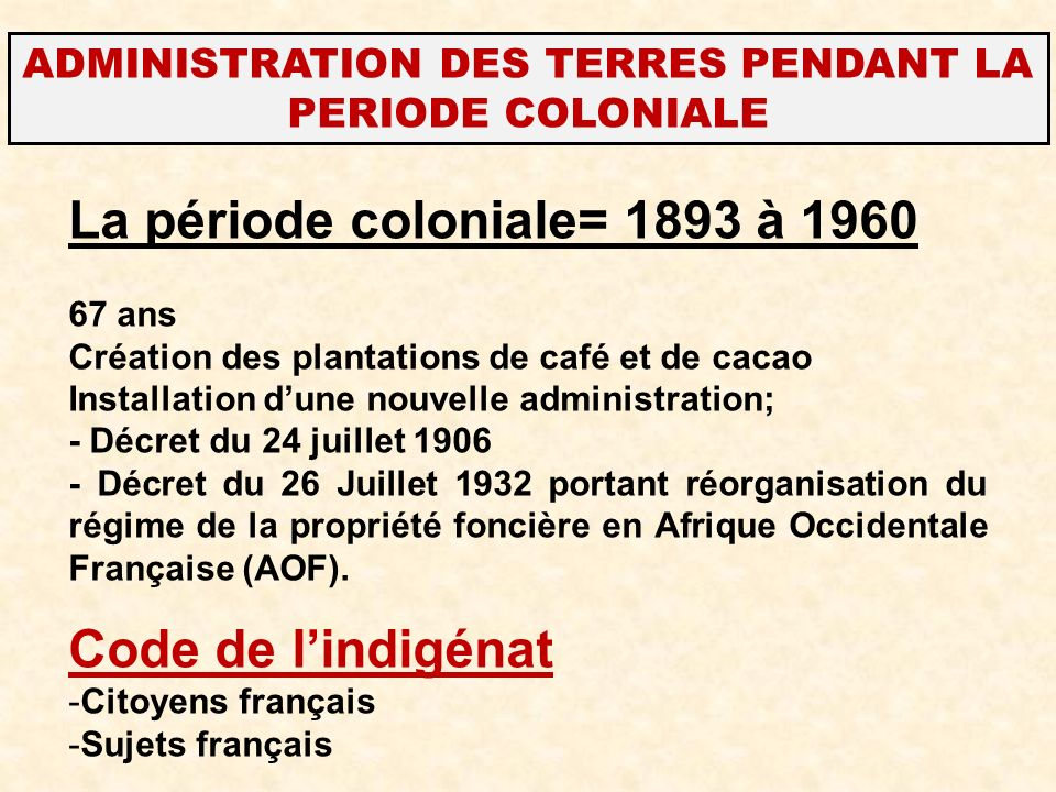 ADMINISTRATION DES TERRES PENDANT LA PERIODE COLONIALE