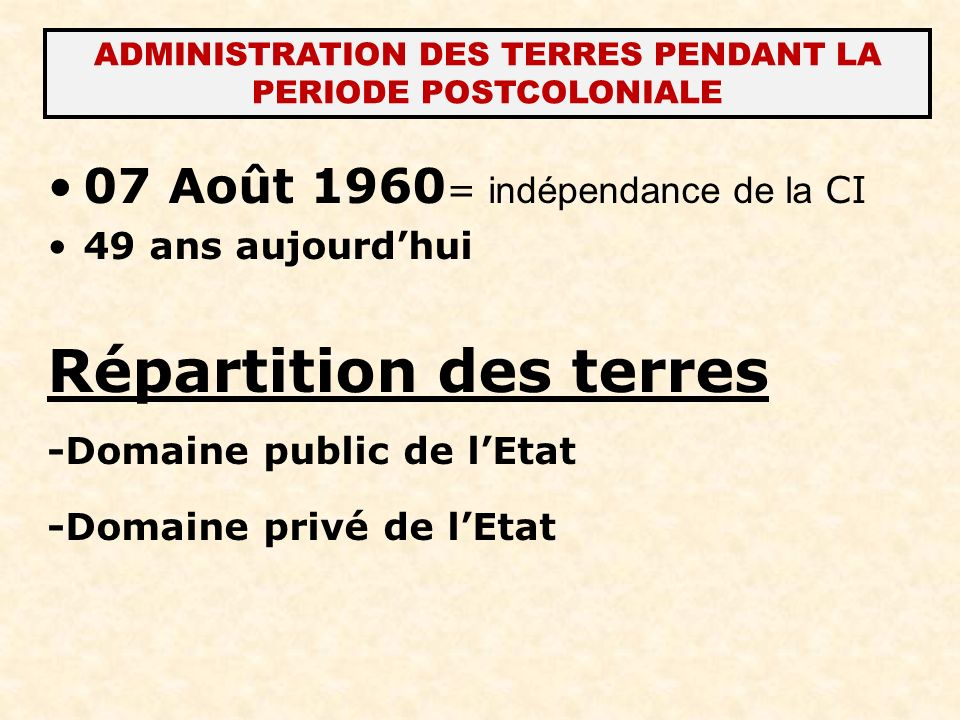 ADMINISTRATION DES TERRES PENDANT LA PERIODE POSTCOLONIALE