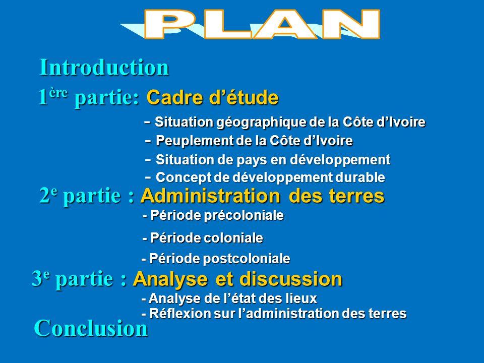 PLAN Introduction Conclusion 1ère partie: Cadre d'étude