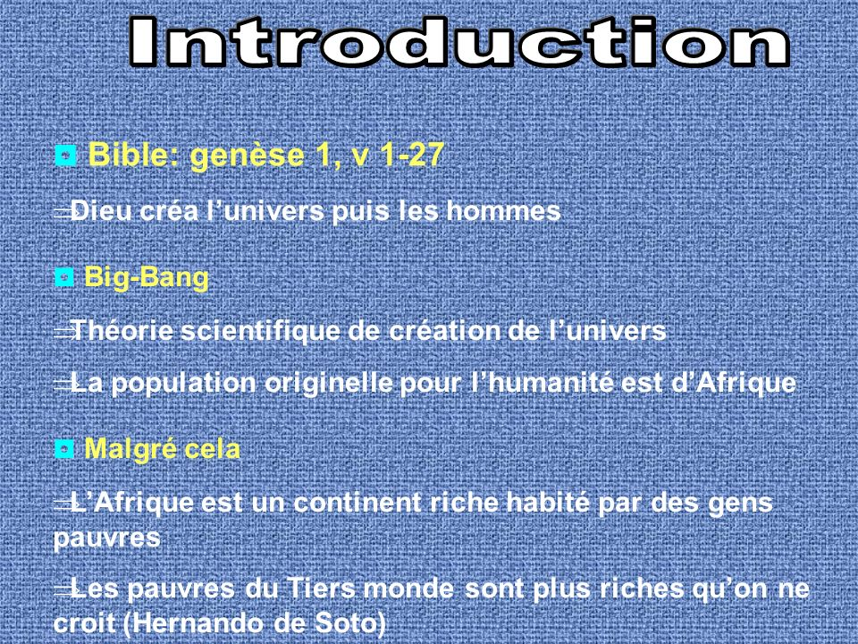 Introduction ◘ Bible: genèse 1, v 1-27 ◘ Big-Bang ◘ Malgré cela