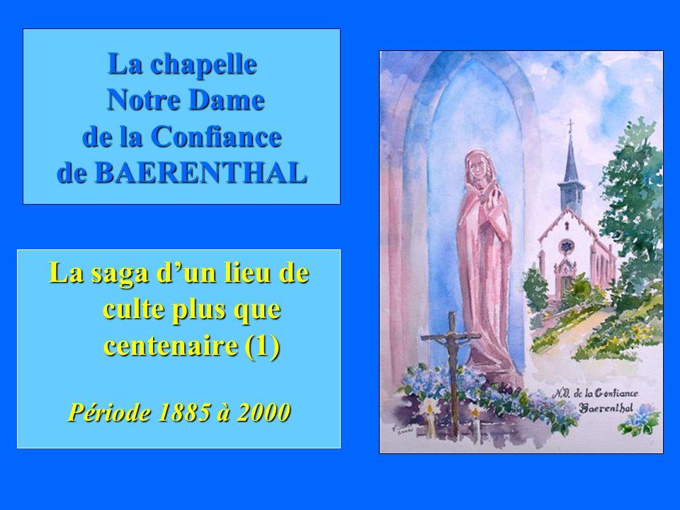 La chapelle Notre Dame de la Confiance de BAERENTHAL
