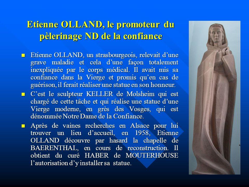 Etienne OLLAND, le promoteur du pèlerinage ND de la confiance