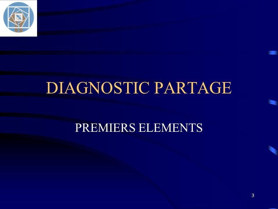 DIAGNOSTIC PARTAGE PREMIERS ELEMENTS