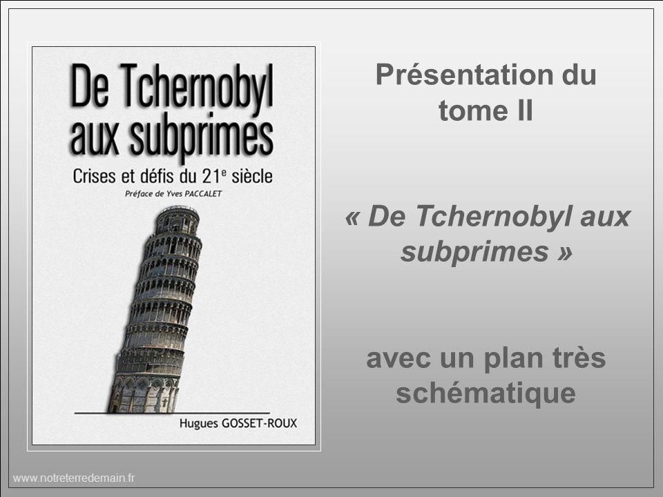 Présentation du tome II « De Tchernobyl aux subprimes » avec un plan très schématique