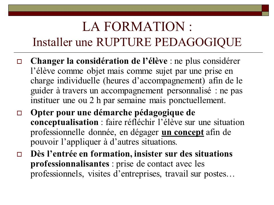 LA FORMATION : Installer une RUPTURE PEDAGOGIQUE