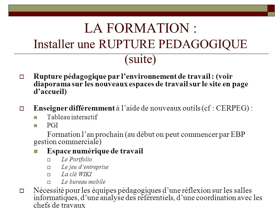 LA FORMATION : Installer une RUPTURE PEDAGOGIQUE (suite)