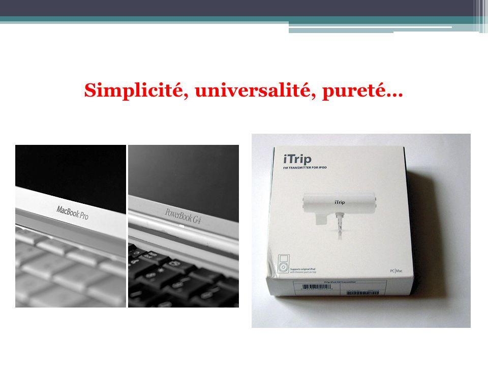 Simplicité, universalité, pureté…