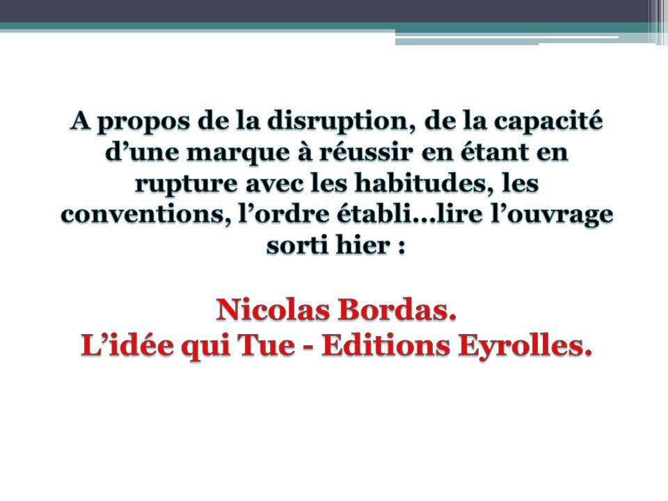A propos de la disruption, de la capacité d'une marque à réussir en étant en rupture avec les habitudes, les conventions, l'ordre établi...lire l'ouvrage sorti hier : Nicolas Bordas.