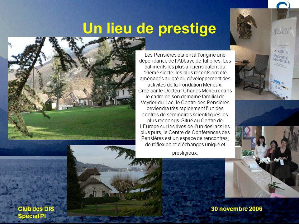 Un lieu de prestige Club des DIS 30 novembre 2006 Spécial PI