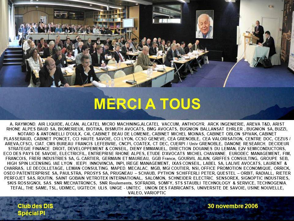 MERCI A TOUS Club des DIS 30 novembre 2006 Spécial PI