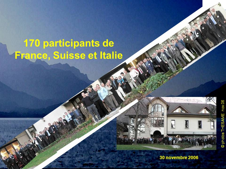 170 participants de France, Suisse et Italie
