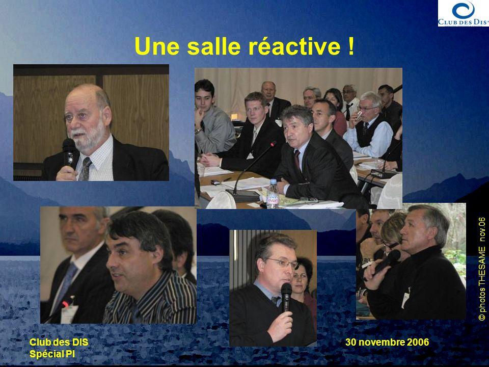 Une salle réactive ! Club des DIS Spécial PI 30 novembre 2006
