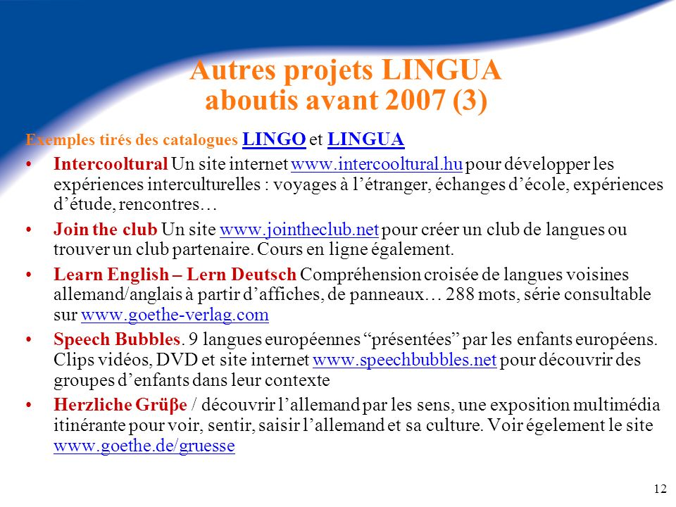 Autres projets LINGUA aboutis avant 2007 (3)